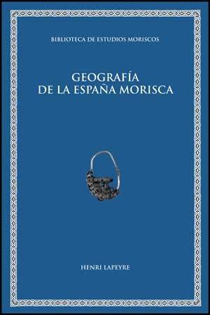 9788437074054: Geografía de la España morisca