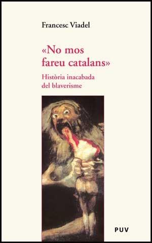 9788437074146: 'No mos fareu catalans' Historia inacabada del blaverisme