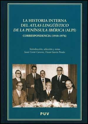 9788437074788: La historia interna del atlas lingüístico de la Península Ibérica (ALPI) : correspondiencia (1910-1976)