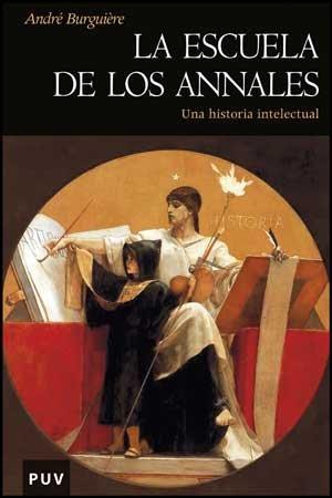 La Escuela de los Annales. Una historia intelectual (8437075181) by Andre Burguiere