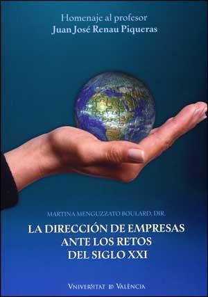 9788437075334: La dirección de empresas ante los retos del siglo XXI: Homenaje al profesor Juan José Renau Piqueras (Fora de Col·lecció)
