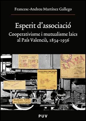 9788437076270: Esperit d'associació: Cooperativisme i mutualisme laics al País Valencià, 1834-1936 (Oberta)