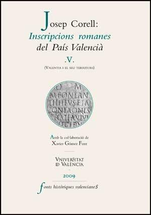 9788437076591: Inscripcions romanes del País Valencià, V: (Valentia i el seu territori) (Fonts Històriques Valencianes)