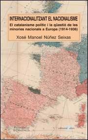 9788437076911: Internacionalitzant el nacionalisme: El catalanisme polític i la qüestió de les minories nacionals a Europa (1914-1936) (El Món de les Nacions)