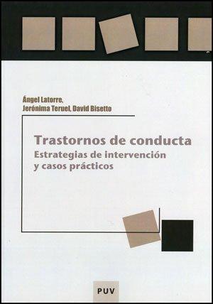 9788437077444: TRASTORNOS DE CONDUCTA ESTRATEGIAS DE INTERVENCION Y CASOS PRACTICOS