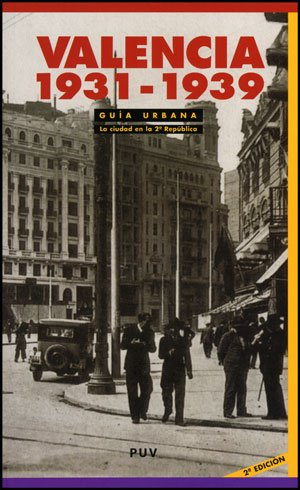 9788437077574: Valencia, 1931-1939 : guía urbana : la ciudad en la II República
