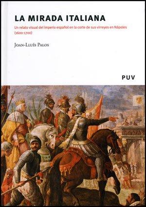 9788437078199: La Mirada Italiana: Un relato visual del imperio español en la corte de sus virreyes en Nápoles