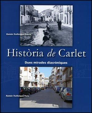 Història de Carlet : dues mirades diacròniques: Ramón Trullenque Esteve,
