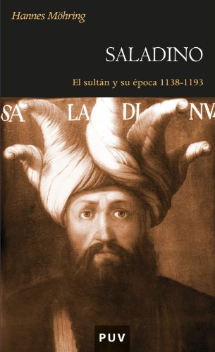 Saladino. El sultán y su época 1138-1193: Hannes Möhring