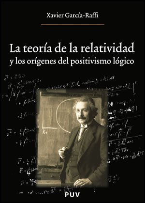 9788437078915: La teoría de la relatividad y los orígenes del positivismo lógico (Oberta)