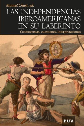 9788437079004: Las independencias iberoamericanas en su laberinto (Spanish Edition)