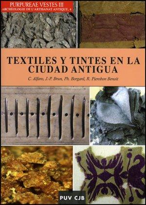 Purpureae Vestes III. Textiles y tintes en