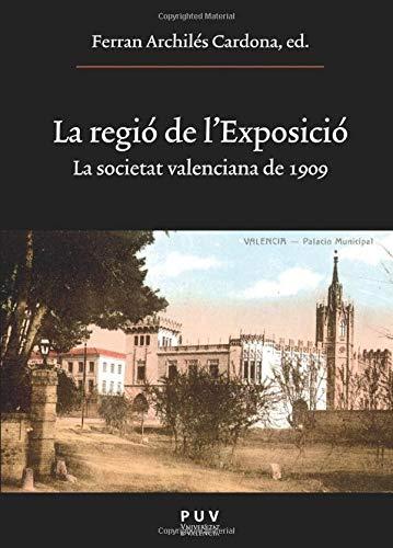 9788437080246: La regió de l'Exposició: La societat valenciana de 1909 (Oberta)