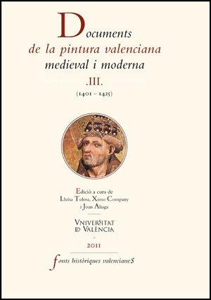 9788437080338: Documents de la pintura valenciana medieval i moderna III: (1401-1425): 48 (Fonts Històriques Valencianes)
