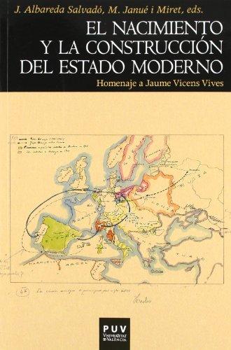 9788437082349: El nacimiento y la construcción del Estado moderno: Homenaje a Jaume Vicens Vives: 121 (Història)