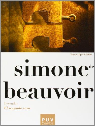 9788437089362: Simone de Beauvoir. Leyendo «El segundo sexo»: 9 (Filosofía Bachillerato)
