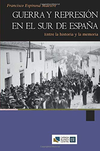 Guerra y represión en el sur de: Francisco Espinosa Maestre