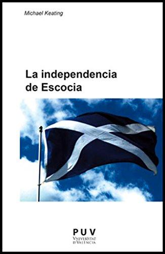 9788437090160: La independencia de Escocia: El autogobierno y el cambio de la polïtica de la Unión: 3 (Europa Política)