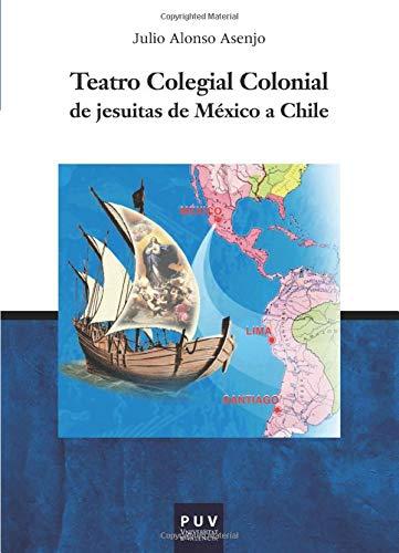 9788437090474: Teatro colegial colonial de jesuitas de México a Chile (Spanish Edition)