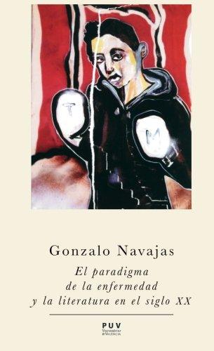9788437090757: El paradigma de la enfermedad y la literatura en el siglo XX (Spanish Edition)