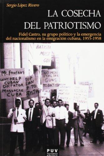9788437090931: La cosecha del patriotismo: Fidel Castro, su grupo político y la emergencia del nacionalismo en la emigración cubana, 1955-1958 (Història)
