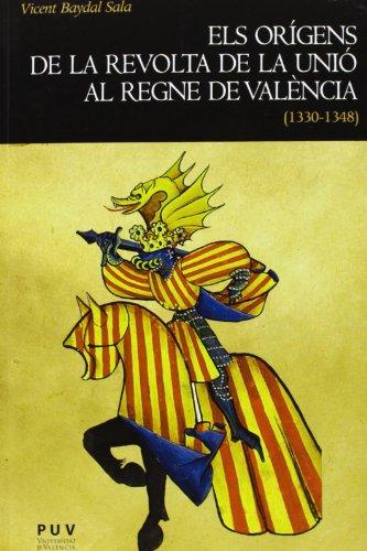 9788437091365: Els orígens de la revolta de la Unió al regne de València (1330-1348) (Història)