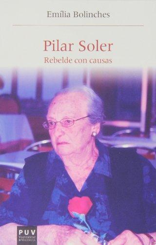 9788437091822: Pilar Soler : rebelde con causas