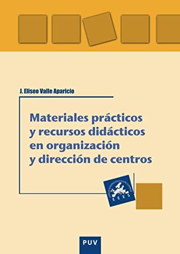 Materiales pr?cticos y recursos did?cticos en organizaci?n: Aparicio, J. Eliseo