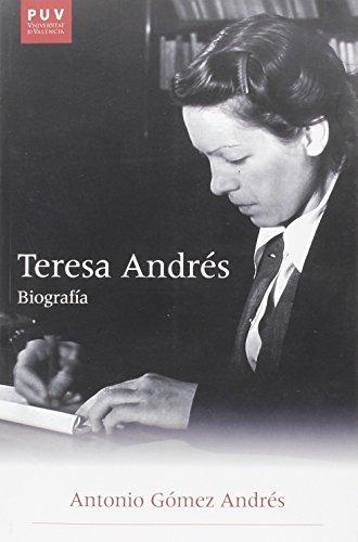 9788437092492: Teresa Andrés. Biografía (Història i Memòria del Franquisme)
