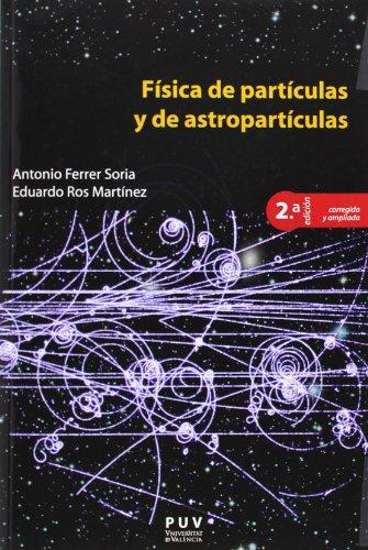 9788437092898: Física de partículas y de astropartículas,( 2ª ed.) (Educació. Sèrie Materials)