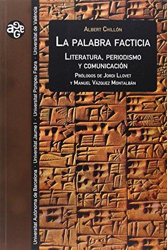 9788437092904: La palabra facticia: Literatura, periodismo y comunicación