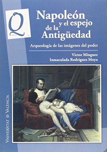9788437094656: Napoleón y el espejo de la Antigueedad : arqueología de las imágenes del poder: 5 (Quaderns Ars Longa)