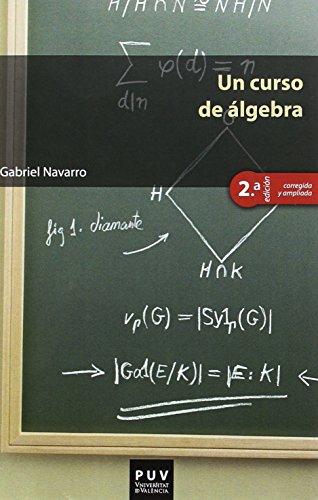 9788437097138: Un curso de álgebra, 2a ed.: 56 (Educació. Sèrie Materials)