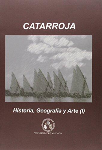 9788437097381: Catarroja: Historia, Geografía y Arte: Catarroja: Historia, Geografia y arte (2 Vols.) (Història i Geografia Local)