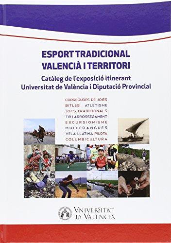 ESPORT TRADICIONAL VALENCIÀ I TERRITORI: CATÀLEG DE L'EXPOSICIÓ ITINERANT...