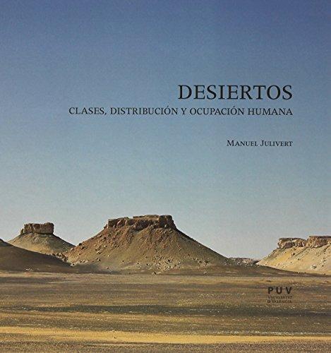 DESIERTOS: CLASES, DISTRIBUCIÓN Y OCUPACIÓN HUMANA: JULIVERT CASAGUALDA, MANUEL