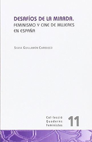 9788437099057: Desafíos de la mirada: Feminismo y cine de mujeres en España: 11 (Quaderns feministes)