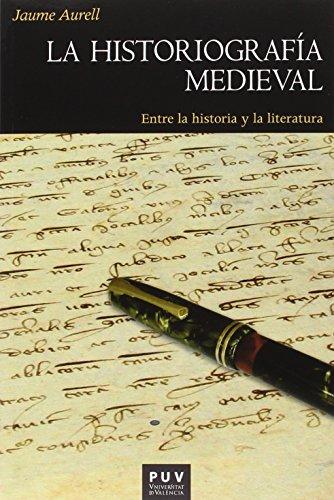 9788437099224: Historiografía medieval,La: Entre la historia y la literatura: 172 (Història)