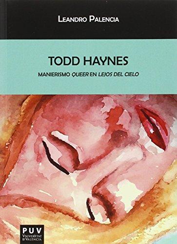 Todd Haynes: Manierismo Queer en lejos del: Leandro Palencia Galán
