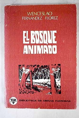 9788437101859: EL BOSQUE ANIMADO [Tapa dura] by FERNÁNDEZ FLÓREZ, Wencesclao