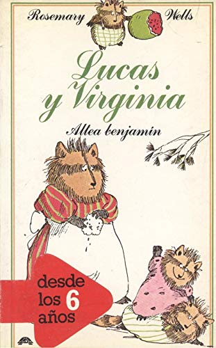 Lucas Y Virginia/Benjamin and Tulip (Spanish Edition) (8437215765) by Rosemary Wells