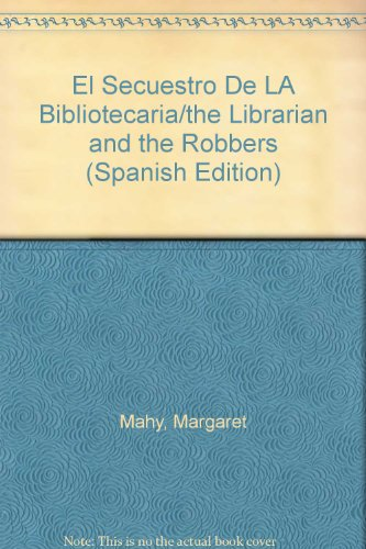 9788437217772: El Secuestro De LA Bibliotecaria/the Librarian and the Robbers (Spanish Edition)