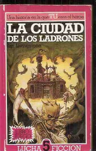 LA Ciudad De Los Ladrones/City of Thieves (Spanish Edition) (8437220904) by Ian Livingstone
