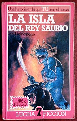 9788437220925: LA Isla Del Rey Saurio/Island of the Lizard King (Spanish Edition)