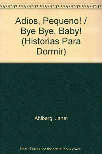 Adios, Pequeno!: Ahlberg, Janet, Ahlberg,