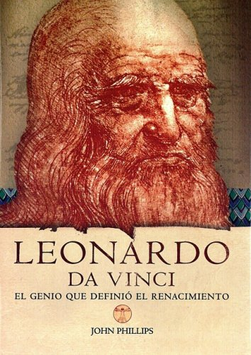 Leonardo Da Vinci: El genio que definio: John Malam