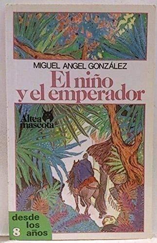 El niño y el emperador,: González, Miguel Angel