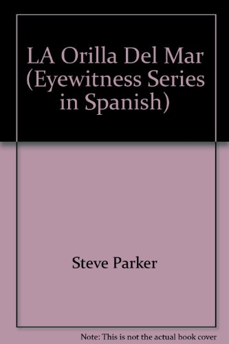 9788437237213: LA Orilla Del Mar (Eyewitness Series in Spanish) (Spanish Edition)
