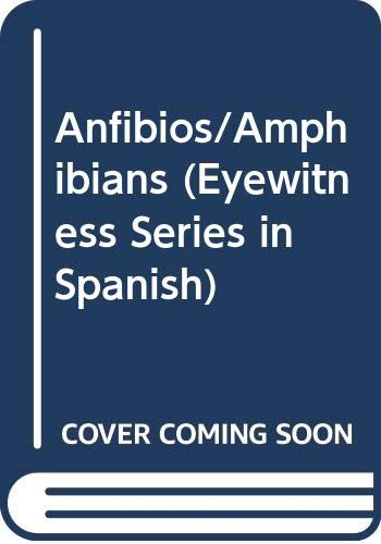 Anfibios/Amphibians (Eyewitness Series in Spanish) (Spanish Edition) (8437237750) by Barry Clarke