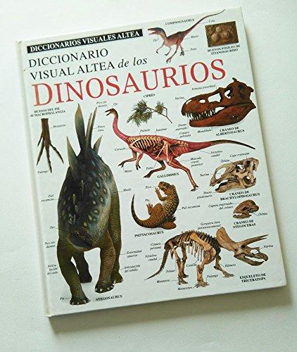 9788437245386: Diccionario Visual Altea De Los Dinosaurios (Diccionarios Visuales Altea-Eyewitness Visual Dictionaries) (Spanish Edition)